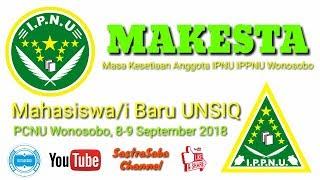 MAKESTA (Masa Kesetiaan Anggota) MAHASISWA/I BARU (MARS IPNU-IPPNU) UNSIQ Jawa Tengah di WONOSOBO