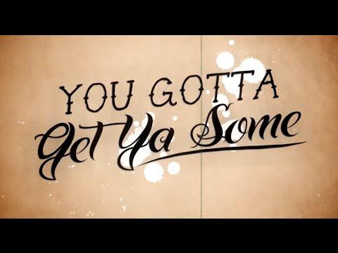 Get Ya Some (Lyric Video)