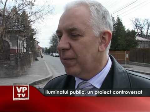 Iluminatul public, un proiect controversat