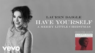 Lauren Daigle - Have Yourself A Merry Little Christmas (Audio)