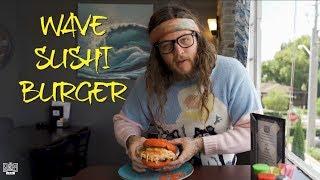 FOOD REVIEW: Wave Sushi Burger