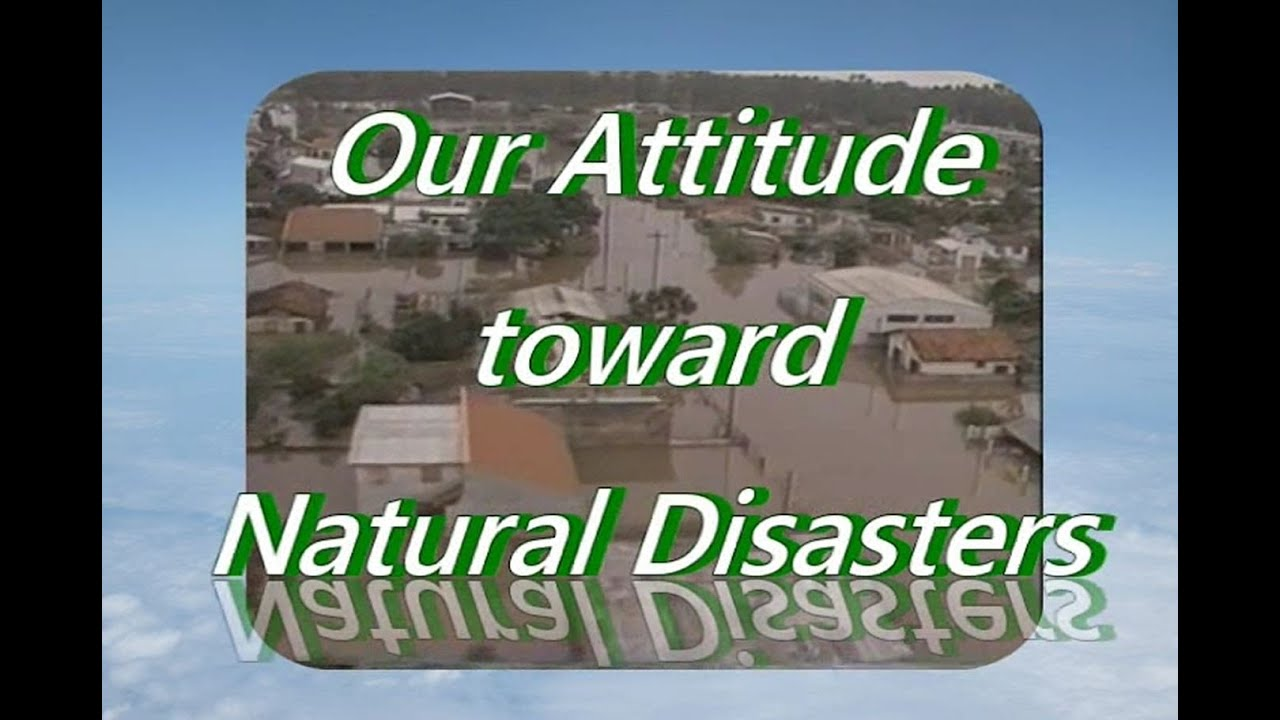 The Challenge of the End Times Our attitudes towards natural disasters.