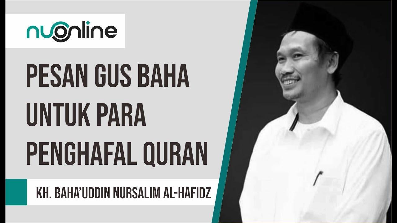 Pesan Gus Baha untuk para Penghafal Al-Qur'an