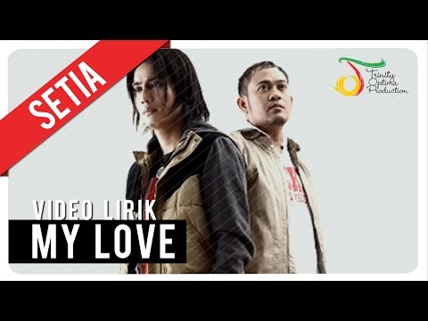 SETIA - MY LOVE | Video Lirik Mp3