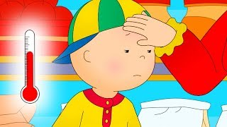 Caillou has HIGH FEVER   Fun for Kids   Videos for Toddlers   Family Fun   Full Episode