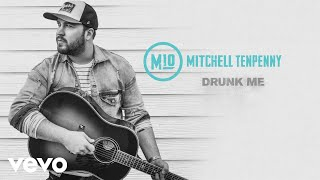 Mitchell Tenpenny   Drunk Me (Audio)