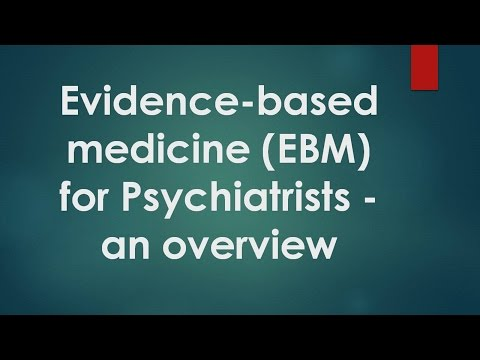 Psychiatry Lecture: Evidence-based medicine (EBM) for Psychiatrists - an overview