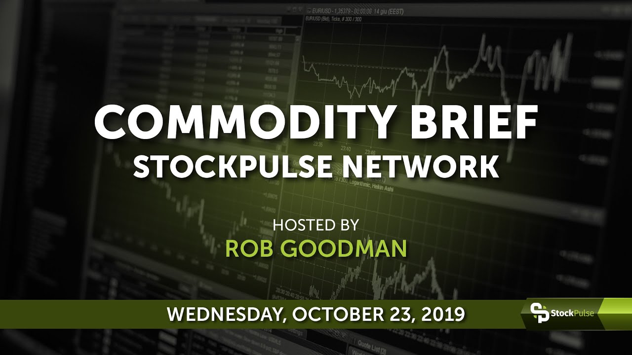 StockPulse Commodity Brief: Wednesday, October 23, 2019