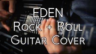 EDEN   Rock + Roll   Guitar Cover