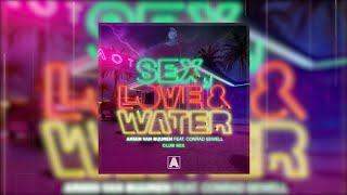 Armin Van Buuren Feat. Conrad Sewell - Sex, Love & Water (Club Mix) - Official Audio