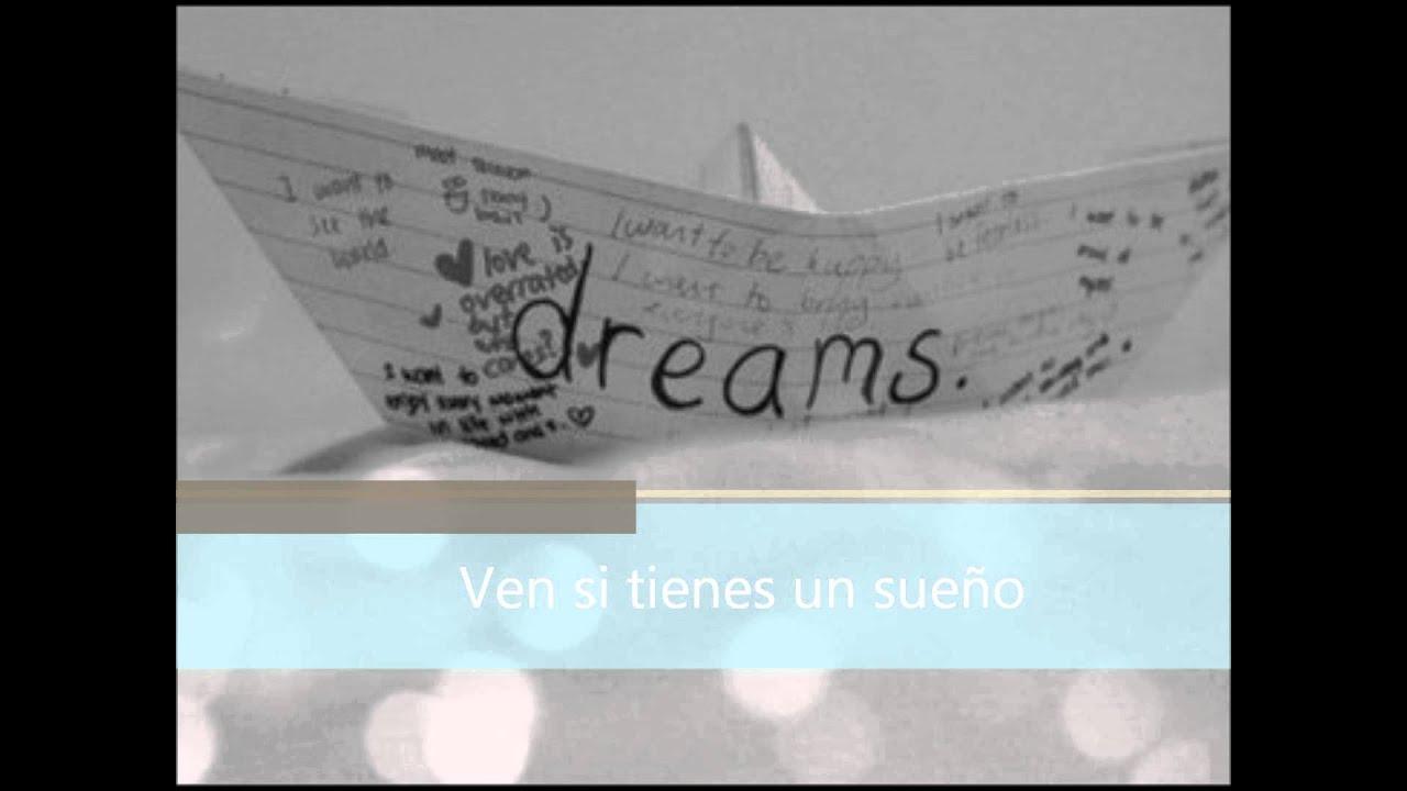 Ven si tienes un sueño