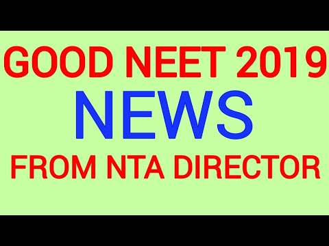 Good Neet 2019 news for students ! from Nta DIRECTOR