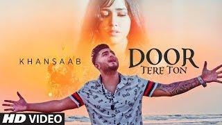 Door Tere Ton Mp3 song download by Khan Saab, status, Lyrics