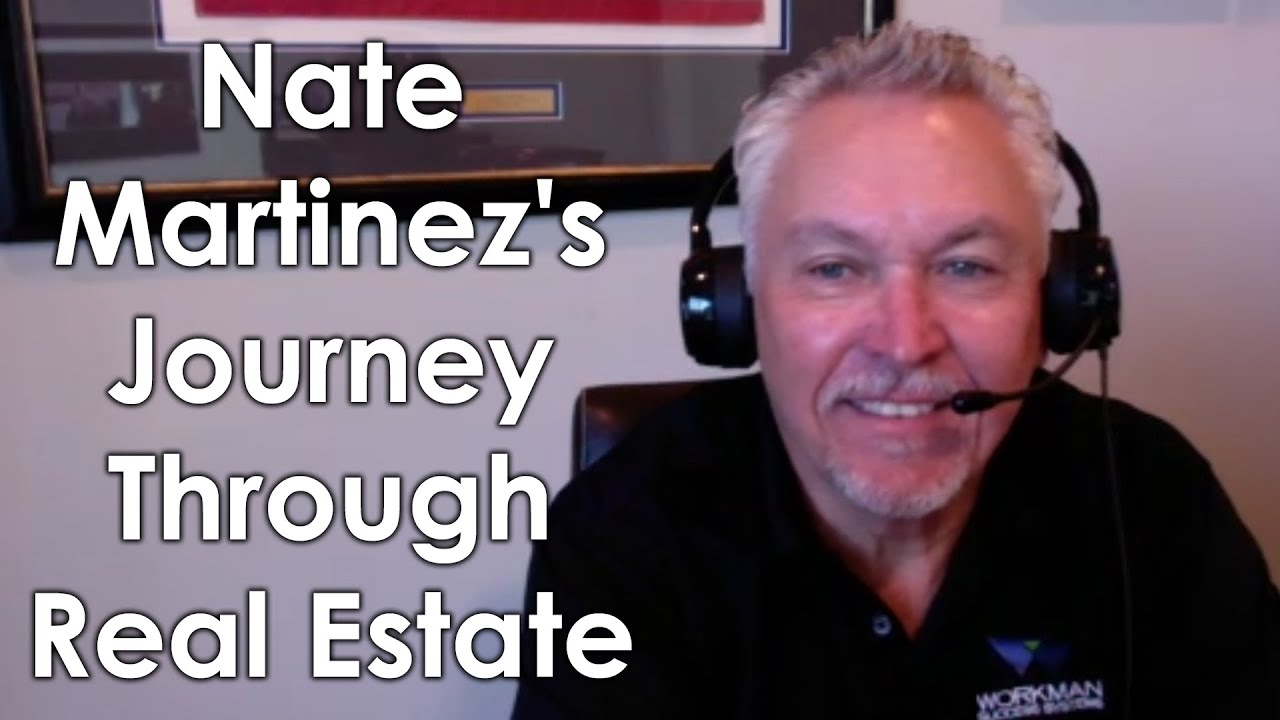 Nate Martinez's Journey Through Real Estate
