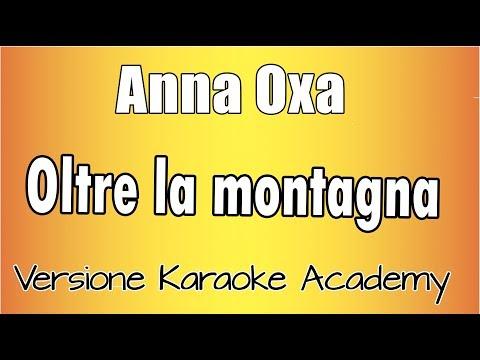 Karaoke Italiano  - Anna Oxa - Oltre la montagna