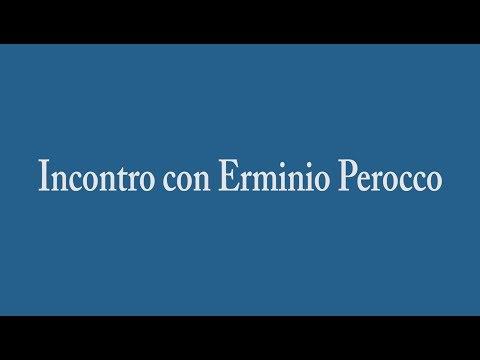 Incontro con Erminio Perocco