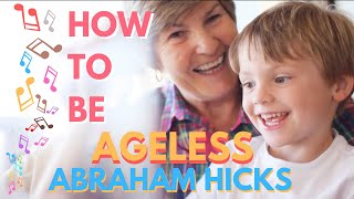 🌱  How to Become Ageless 💫  🎶 Abraham Hicks Mind Movie 🎥