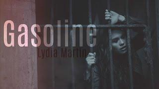 Lydia Martin • Gasoline