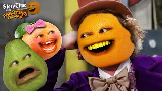 The Annoying Orange - Storytime: Charlie and the Chocolate Factory!