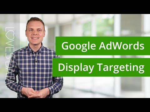 Display Targeting for Google AdWords – What are the options?
