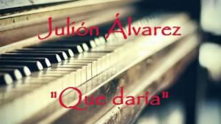 """JULION ALVAREZ """"QUE DARIA""""😯😢"""