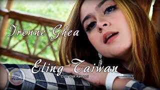 Download lagu Irenne Ghea Eling Taiwan Mp3