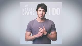 "Morgan Evans   ""I Do"" (Audio Video)"
