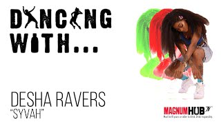 Dancing With... Desha Ravers - Syvah