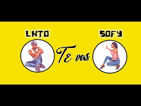 Letra Te vas (Aprendiendo Amar) Lkto Ft Sofy