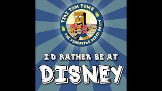 Tiki Tom Toms - Id Rather Be At Disney (lyric Video)