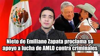 Nieto de Emiliano Zapata proclama su apoyo a lucha de AMLO contra criminales.