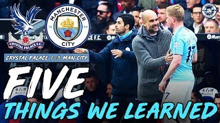 DE BRUYNE'S BACK | CRYSTAL PALACE 1-3 MAN CITY | 5 THINGS WE LEARNED