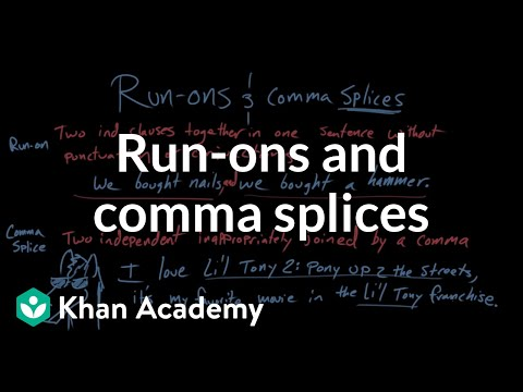 Run-ons and comma splices (video) Khan Academy