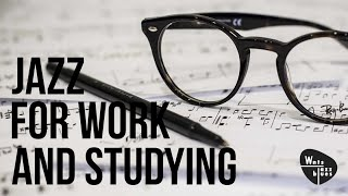 Jazz for Work & Study - Instrumental Jazz, 2hrs Relaxing Background Music, Café Music for Work