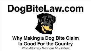 Why Making a Dog Bite Claim Is Good For the Country