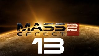 Let's Play Mass Effect 2 - Part 13