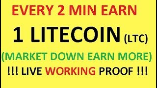 EVERY 2 MIN EARN 1 LITECOIN WITH LIVE WORKING PROOF