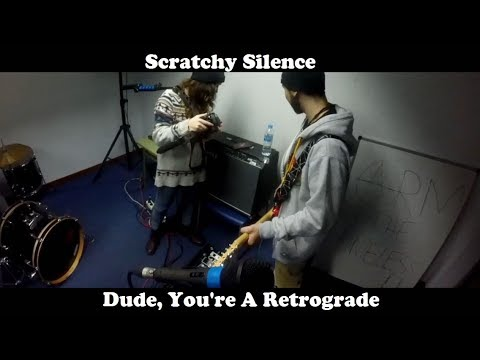 Scratchy Silence - Dude, You're A Retrograde (Official Music Video)
