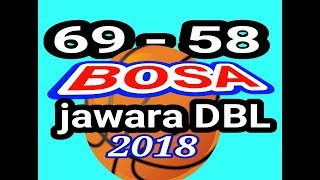 BIG MATCH HIGHLIGHT@GRAND FINAL DBL YOGYAKARTA 2018 BOSA VS BMD 2  |69-58 part 2