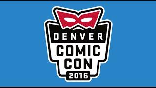 Denver Comic Con 2016!