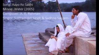 Aayo Re Sakhi - Hindi Songs - Water - Sukhwinder Singh - AR Rahman