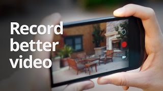 Record better video in 3 easy steps