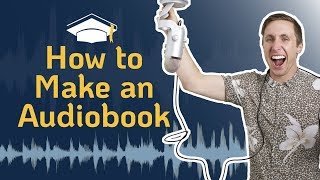 How to Make an Audiobook | Your Full Guide for Quality Audiobook Creation