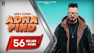Adha Pind : Gurj Sidhu (Official Song) Latest Punjabi Songs 2018 | Ripple Music