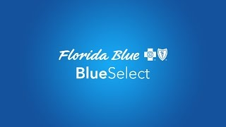 Why Choose Blue Select Health Plans