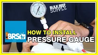 How to install a pressure gauge on your RODI unit | BRStv How-To
