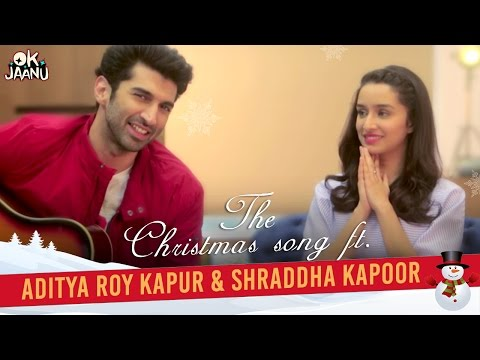 Ok Jaanu Promo Song 'The Christmas Song' by Aditya Roy Kapur & Shraddha Kapoor