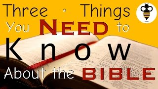 3 Things You Need to Know About the Bible