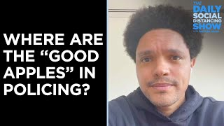 Police in America - Where Are The Good Apples?   The Daily Social Distancing Show