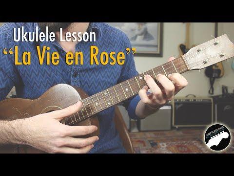 La Vie En Rose Easy Ukulele Lesson Key Of C Swift Lessons